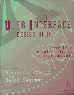 The User Interface Design Book for the Applications Programmer ...