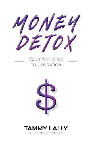 Money Detox: Your Invitation to Liberation (Tammy Rating)