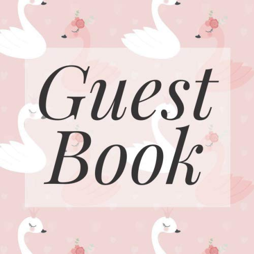 Guest Book: Swans Pink Flamingos - Signing Guestbook Gift Log Photo Space Book for Birthday Party Celebration Anniversary Baby Bridal Shower Wedding ... Keepsake to Write Special Memories In -