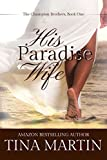 His Paradise Wife (The Champion Brothers Book 1)