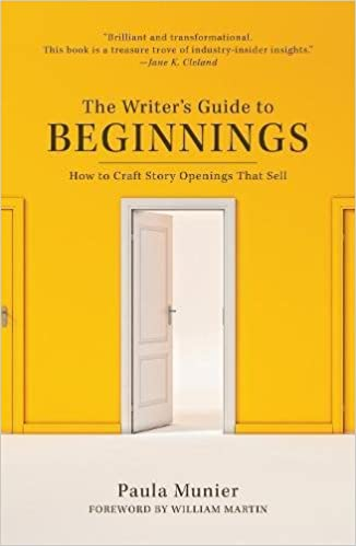 Image result for The Writer's Guide to Beginnings: How to Craft Story Openings that Sell by Paula Munier