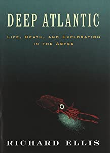 Deep Atlantic: Life, Death, and Exploration in the Abyss from Knopf