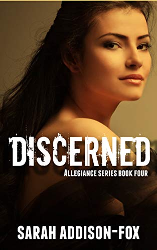 Discerned: Allegiance #4 (Allegiance Series)