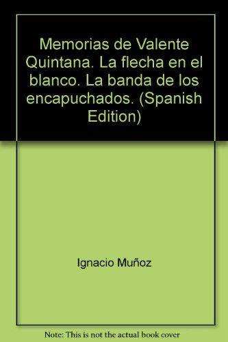 MEMORIAS DE VALENTE QUINTANA. La Banda de los Argentinos. Las mil y una noches de don Carlos Balmori (Spanish Edition)