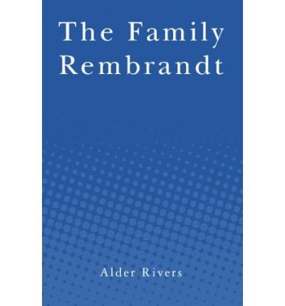 Download [ THE FAMILY REMBRANDT ] By Rivers, Alder ( Author) 2009 [ Paperback ] ebook