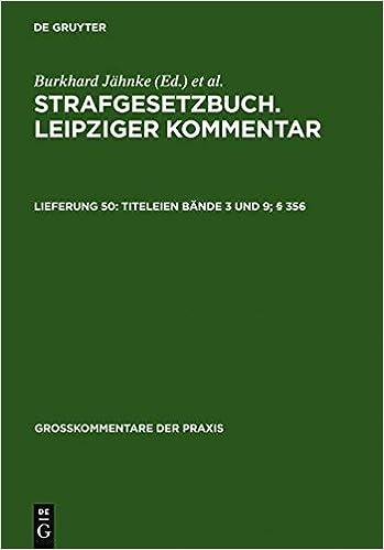 Book Strafgesetzbuch. Leipziger KommentarGro????????kommentar: Lieferung 50: Titeleien B????????nde 3 und 9; ???????? 356 (German Edition) by Ferdinand Gillmeister (2006-08-01)