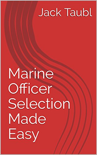 Marine Officer Selection Made Easy (Path of a Marine Officer Book 1) (English Edition)