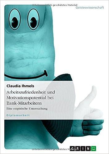 Arbeitszufriedenheit und Motivationspotential bei Bank-Mitarbeitern