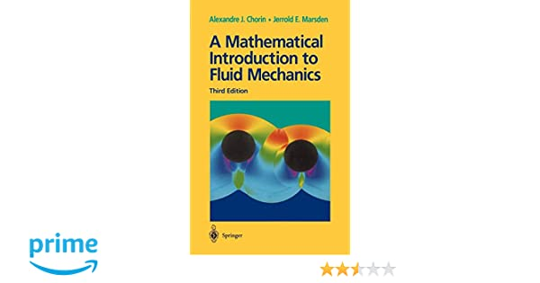 A Mathematical Introduction to Fluid Mechanics (Texts in Applied
