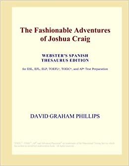 The Fashionable Adventures Of Joshua Craig Webster S Spanish
