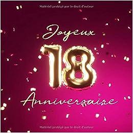 Joyeux 18eme Anniversaire Livre D Or De 110 Pages Ballons