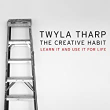 The Creative Habit: Learn It and Use It for Life Audiobook by Twyla Tharp Narrated by Lauren Fortgang