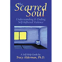 The Scarred Soul: Understanding and Ending Self-Inflicted Violence