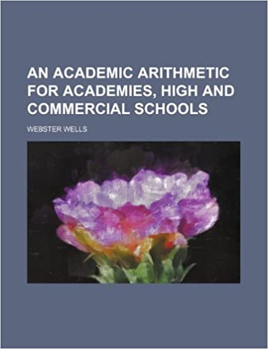 Book An academic arithmetic for academies, high and commercial schools
