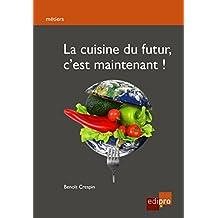 La cuisine du futur, c'est maintenant !: Guide pratique pour consommer responsable (HORS COLLECTION) (French Edition)