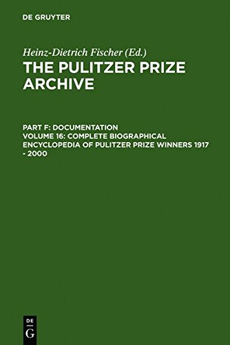 Complete Biographical Encyclopedia of Pulitzer Prize Winners 1917 - 2000 (Pulitzer Prize Archive) from Erika J Fischer