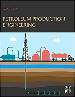 __HOT__ Petroleum Production Engineering, Second Edition. Adelman robot ComFree known check Angeles