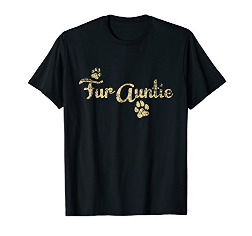Fur Auntie Shirt, Funny Dog or Cat Lover Owner Gift