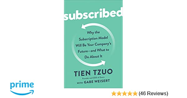 Amazon subscribed why the subscription model will be your amazon subscribed why the subscription model will be your companys future and what to do about it 9780525536468 tien tzuo gabe weisert books ccuart Gallery
