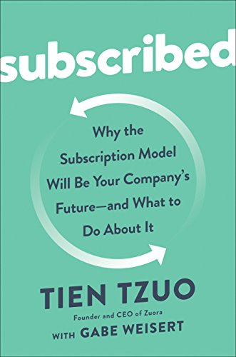 Subscribed: Why the Subscription Model Will Be Your Company's Future - and What to Do About It cover
