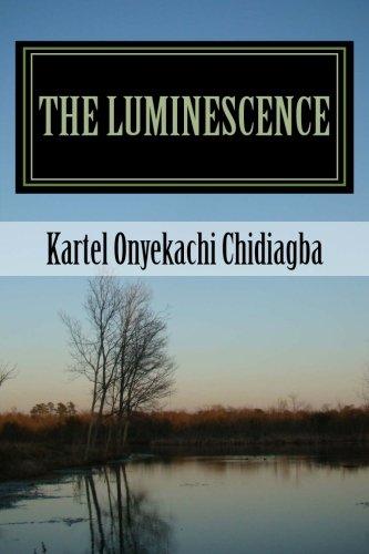 Read Online The Luminescence: (The Unbroken Moon) PDF