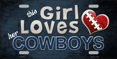 This Girl LOVES her Cowboys Novelty Metal License Plate - Tracking Same Day Number