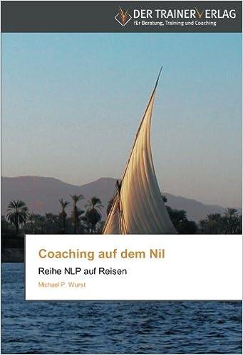 Book Coaching auf dem Nil: Reihe NLP auf Reisen (German Edition)