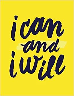 I Can and I Will: Yellow Sunshine, 100 Pages Ruled - Notebook, Journal, Diary (Large, 8.5 x 11) (Daily Notebook)