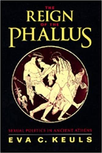The reign of the phallus sexual politics in ancient athens