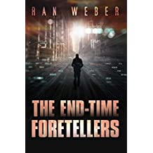 The End-Time Foretellers: A Gripping Technothriller