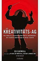Die Kreativitäts-AG: Wie man die unsichtbaren Kräfte überwindet, die echter Inspiration im Wege stehen Hardcover