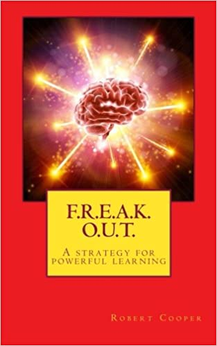 F. R. E. A. K.     O. U. T.: A strategy for powerful learning