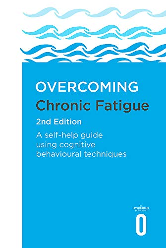 Pdf Fitness Overcoming Chronic Fatigue 2nd Edition: A self-help guide using cognitive behavioural techniques (Overcoming Books)