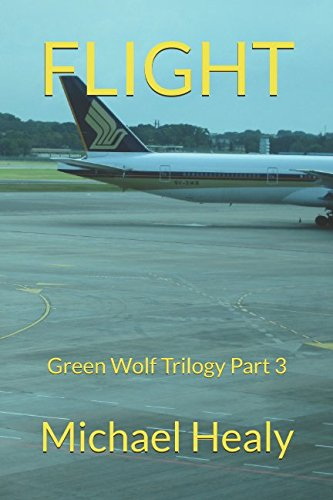 FLIGHT: Green Wolf Trilogy Part 3 (The Green Wolf Trilogy)