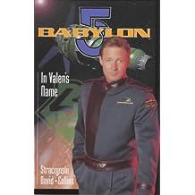"""""""Babylon 5"""": In Valen's Name"""