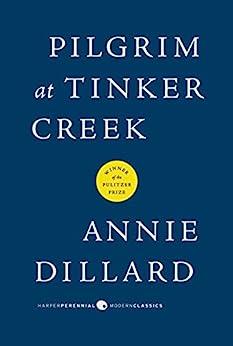 Pilgrim at Tinker Creek by [Dillard, Annie]