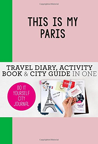 This is my Paris: Do it Yourself City Journal
