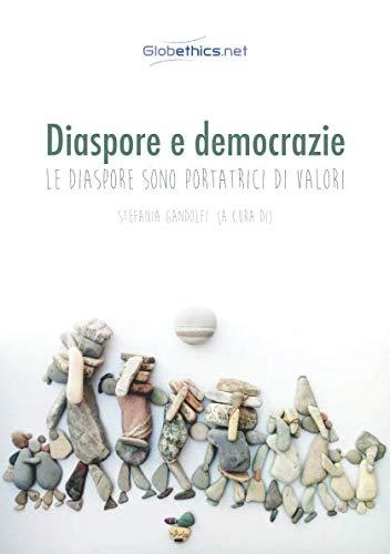 Diaspore e democrazie: Le diaspore sono portatrici di valori (Globethics.net Co-Publication) (Italian Edition)