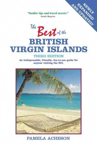The Best of the British Virgin Islands: An Indispensable Guide for Anyone Visiting Tortola, Virgin Gorda, Jost Van Dyke, Anegada, Cooper, Guana, and All Other BVI Destinations pdf