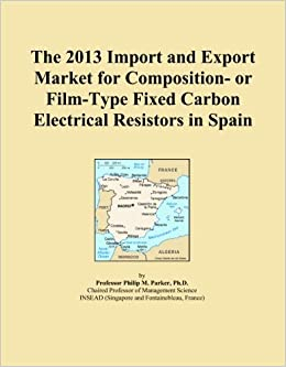 The 2013 Import and Export Market for Composition- or Film-Type Fixed Carbon Electrical Resistors in Spain
