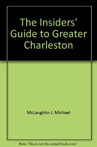 The Insiders' Guide to Greater Charleston
