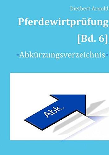 Pferdewirtprüfung [Bd.6]: -Abkürzungsverzeichnis-