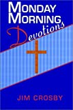 Monday Morning Devotions, Jim Crosby, 1579215084
