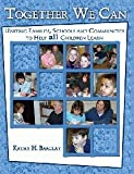 Together We Can : Uniting Families, Schools and Communities to Help All Children Learn, Barclay, Kathy H., 0757519962