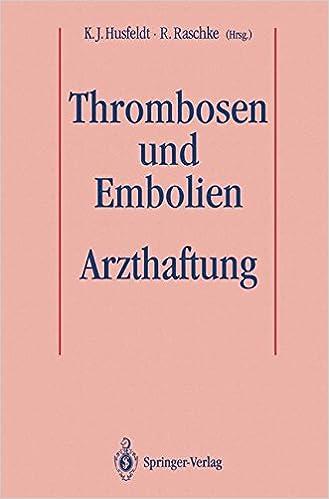 Thrombosen und Embolien: Arzthaftung
