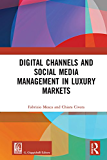 Digital Channels and Social Media Management in Luxury Markets (Routledge-Giappichelli Studies in Business and Management) (English Edition)