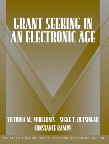 By Victoria Mikelonis - Grant Seeking in an Electronic Age (Allyn and Bacon Series in Technical Communication) (1st Edition) (10/26/03) pdf
