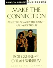 Make the Connection: 10 Steps to a Better Body - and a Better Life