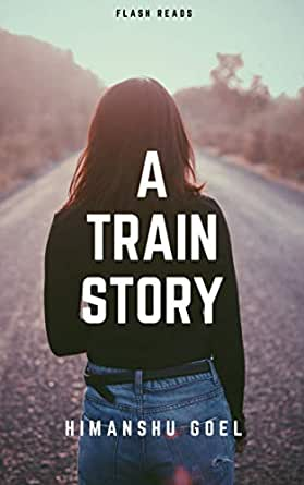 A Train Story: flash reads by Himanshu Goel (English Edition ...