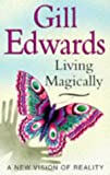 Living Magically, Gill Edwards, 0749917431